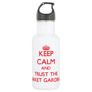 Keep Calm and Trust the Market Gardener 532 Ml Water Bottle