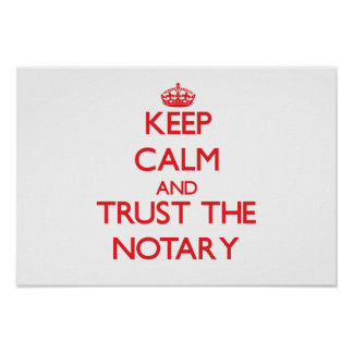 Keep Calm and Trust the Notary Print