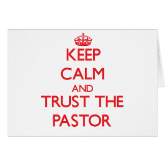 Keep Calm and Trust the Pastor Card