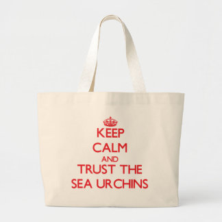 Keep calm and Trust the Sea Urchins Bags