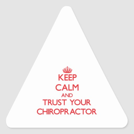 Keep Calm and Trust Your Chiropractor Triangle Stickers
