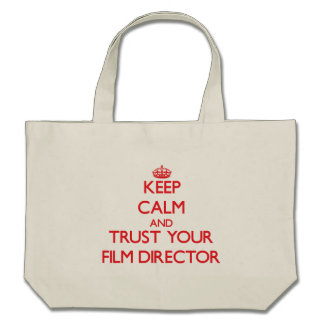 Keep Calm and trust your Film Director Tote Bag