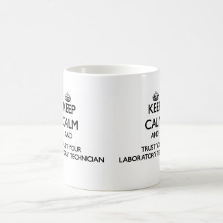 Keep Calm and Trust Your Laboratory Technician Basic White Mug