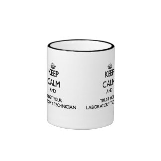 Keep Calm and Trust Your Laboratory Technician Ringer Mug