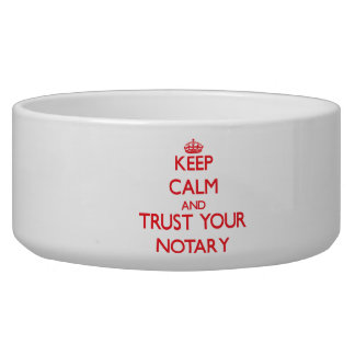 Keep Calm and Trust Your Notary Dog Food Bowl