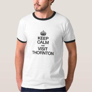 KEEP CALM AND VISIT THORNTON T-Shirt