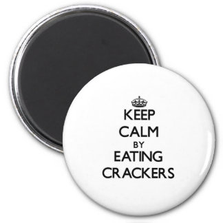 Keep calm by eating Crackers Magnet