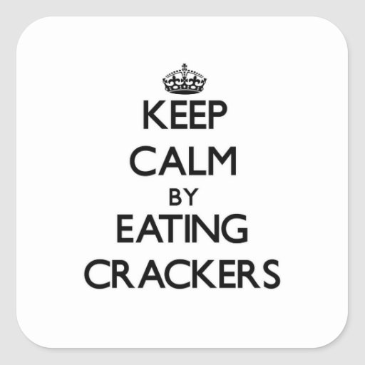 Keep calm by eating Crackers Stickers