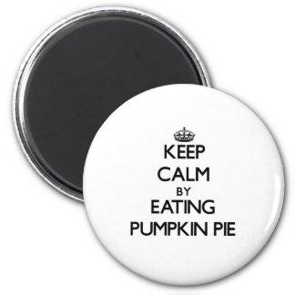 Keep calm by eating Pumpkin Pie Fridge Magnet