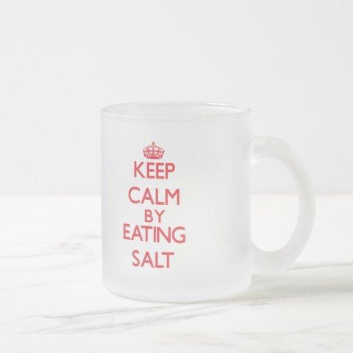 Keep calm by eating Salt Coffee Mugs