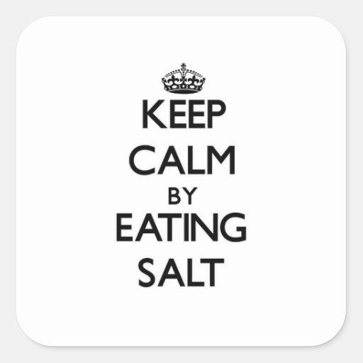 Keep calm by eating Salt Sticker