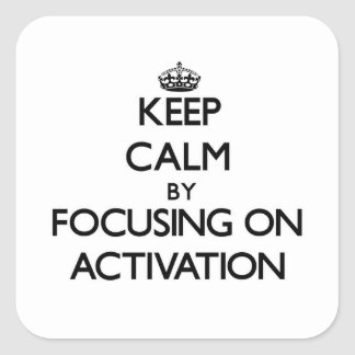 Keep Calm by focusing on Activation Sticker