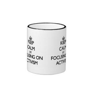Keep Calm by focusing on Activism Coffee Mug