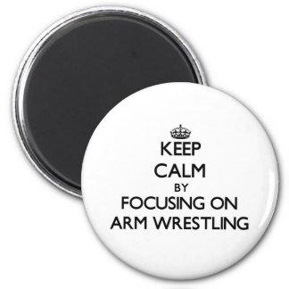 Keep Calm by focusing on Arm Wrestling Fridge Magnet