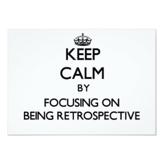 Keep Calm by focusing on Being Retrospective 13 Cm X 18 Cm Invitation Card