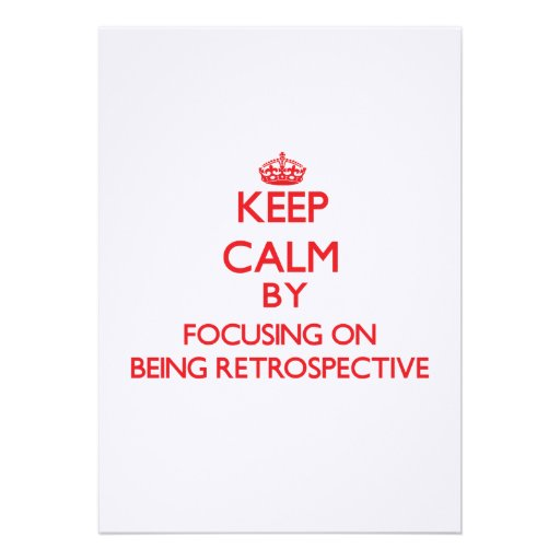 Keep Calm by focusing on Being Retrospective Custom Invite