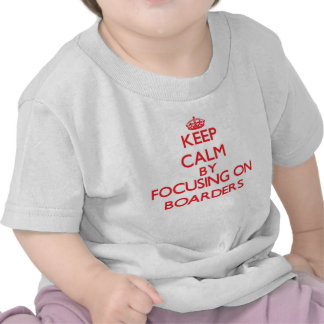 Keep Calm by focusing on Boarders T-shirt
