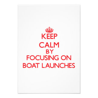 Keep Calm by focusing on Boat Launches Custom Invites