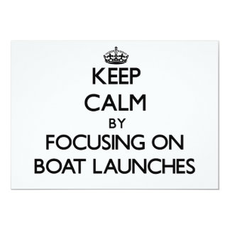 Keep Calm by focusing on Boat Launches Custom Invitations