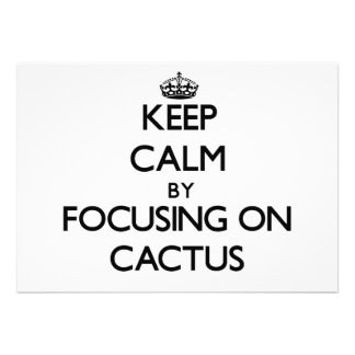 Keep Calm by focusing on Cactus Invitations