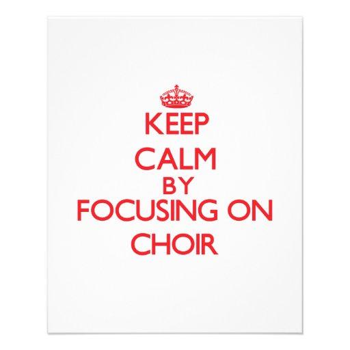 Keep Calm by focusing on Choir Full Color Flyer