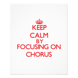 Keep Calm by focusing on Chorus Personalized Flyer