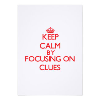 Keep Calm by focusing on Clues Personalized Invites