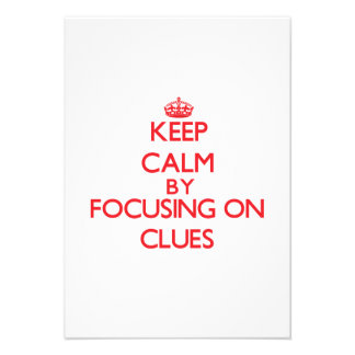 Keep Calm by focusing on Clues Invite