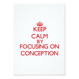 Keep Calm by focusing on Conception 13 Cm X 18 Cm Invitation Card