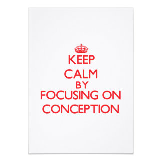 Keep Calm by focusing on Conception Personalized Announcement