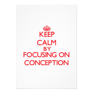 Keep Calm by focusing on Conception Cards