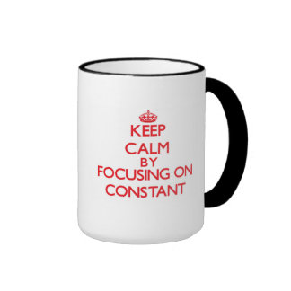 Keep Calm by focusing on Constant Ringer Mug