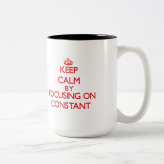 Keep Calm by focusing on Constant Two-Tone Mug