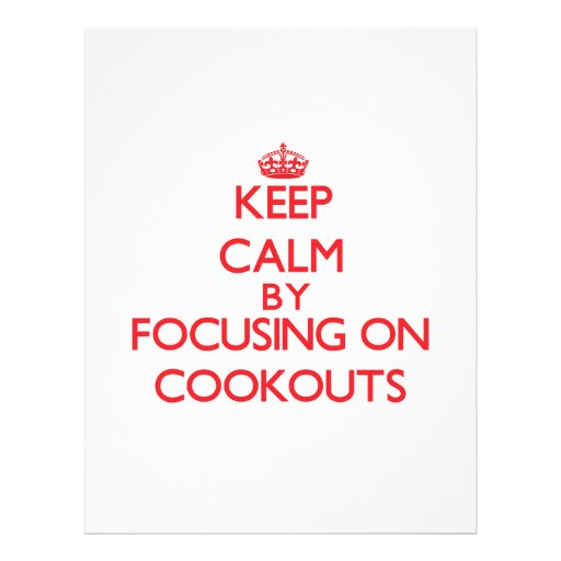 Keep Calm by focusing on Cookouts Flyer Design