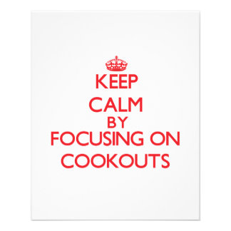 Keep Calm by focusing on Cookouts Full Color Flyer