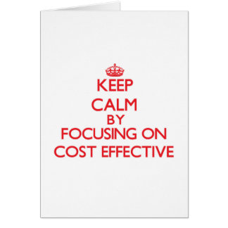Keep Calm by focusing on Cost-Effective Cards