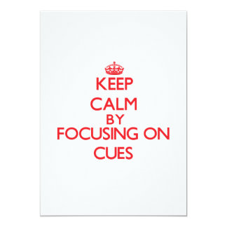"Keep Calm by focusing on Cues 5"" X 7"" Invitation Card"
