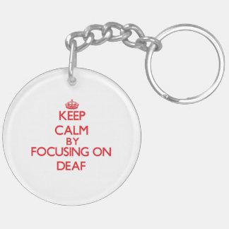 Keep Calm by focusing on Deaf Acrylic Key Chain