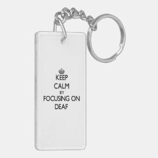 Keep Calm by focusing on Deaf Double-Sided Rectangular Acrylic Key Ring