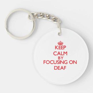 Keep Calm by focusing on Deaf Key Chain