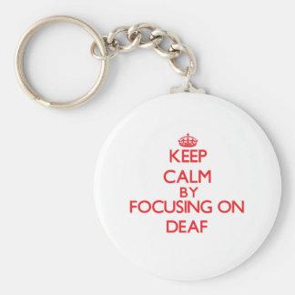 Keep Calm by focusing on Deaf Keychains