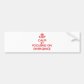 Keep Calm by focusing on Divergence Bumper Stickers