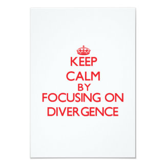 """Keep Calm by focusing on Divergence 3.5"""" X 5"""" Invitation Card"""