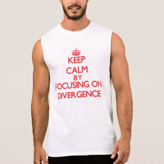Keep Calm by focusing on Divergence Sleeveless Tee
