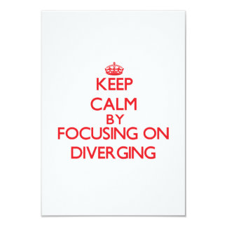 Keep Calm by focusing on Diverging Custom Announcement