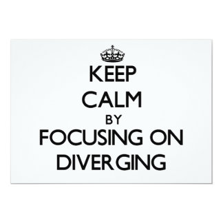 Keep Calm by focusing on Diverging Personalized Invitation