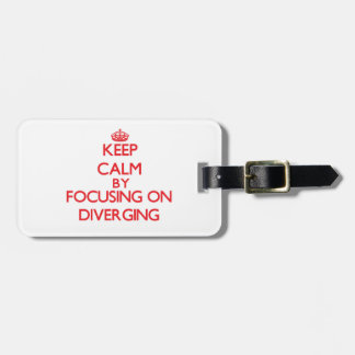 Keep Calm by focusing on Diverging Luggage Tags