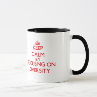 Keep Calm by focusing on Diversity