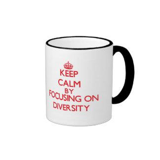 Keep Calm by focusing on Diversity Ringer Mug