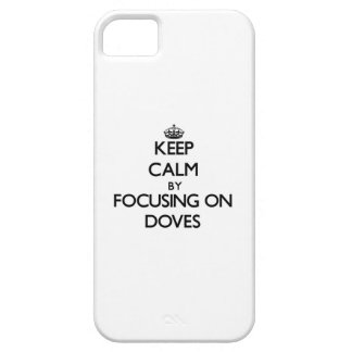 Keep Calm by focusing on Doves iPhone 5 Cover